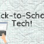back-to-school tech